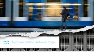 Top 5 ways that cisco aci makes it agile.pdf thumb rect large320x180