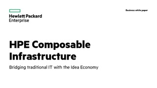 Hpe composable infrastructure bridging traditional it with the new style of business.pdf thumb rect large320x180