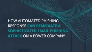 How power companies can remediate a sophistacted email phishing attack.pdf thumb rect large320x180