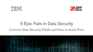 Ziff davis report 5 epic fails in data security.pdf thumb rect large320x180